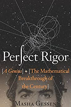 Perfect Rigor: A Genius and the Mathematical Breakthrough of the Century (English Edition)