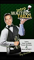 Intro to Waiting Tables: Learn How to Make Fewer Mistakes and More Money! (English Edition)
