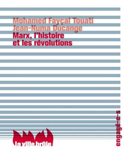 Marx, l'histoire et les révolutions par Jean-Numa Ducange, Mohamed Fayçal Touati