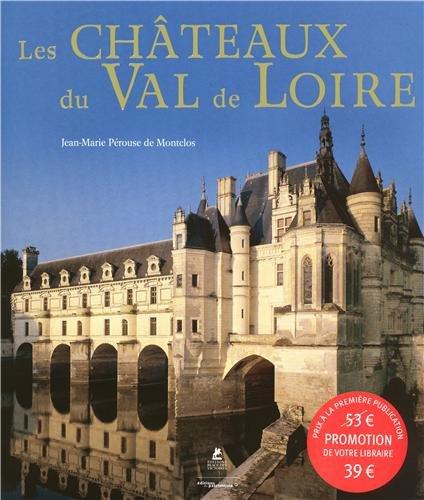 Les châteaux du Val de Loire  (Ancien prix éditeur : 49,95 euros) par JEAN-MARIE PEROUSE DE MONTCLOS