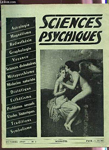 SCIENCES PSYCHIQUES - N°1 - OCTOBRE 1961 / ASTROLOGIE- MAGNETISME - RADIESTHESIE - GRAPHOLOGIE - VOYANCE - SCIENCES DIVINATOIRES - METAPSYCHISME - MEDECINE NATURISTE - DIETETIQUE - ESTHETIQUE - PROBLEMES SEXUELS - ETUDES HISTORIQUES ETC...