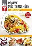 Savoir quoi manger régime méditerranéen - 21 jours de menus