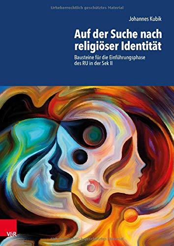 Auf der Suche nach religiöser Identität: Bausteine für die Einführungsphase des RU in der Sek II