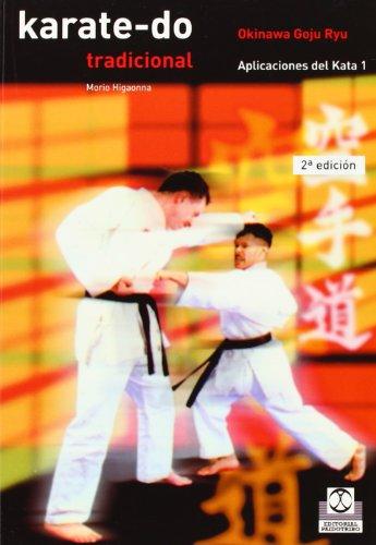 KARATE-DO TRADICIONAL. Aplicaciones del kata 1: III (Artes Marciales) por Morio Higaonna