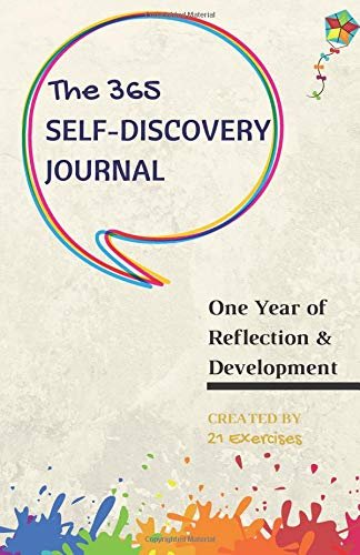 The 365 Self-Discovery Journal: One Year Of Reflection, Development & Happiness (Writing Journals To Write In For Women And Men, Band 1)