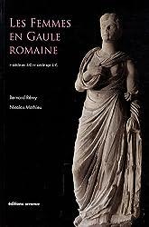 Les femmes en Gaule romaine : Ier siècle avant J-C - Ve siècle après J-C