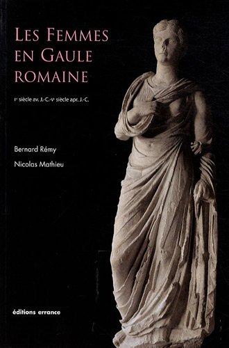 Les femmes en Gaule romaine : Ier siècle avant