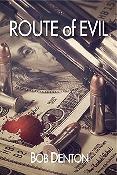 Route of Evil (English Edition) di [Denton, Bob]