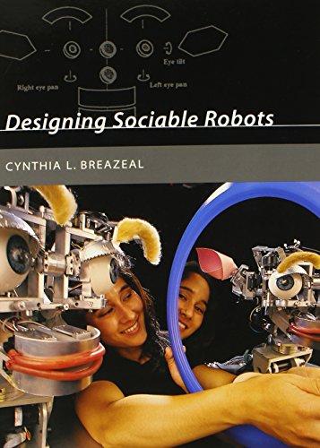 Designing Sociable Robots (Intelligent Robotics & Autonomous Agents Series)