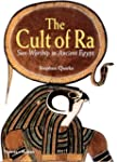 The Cult of Ra: Sun-worship in Ancien...