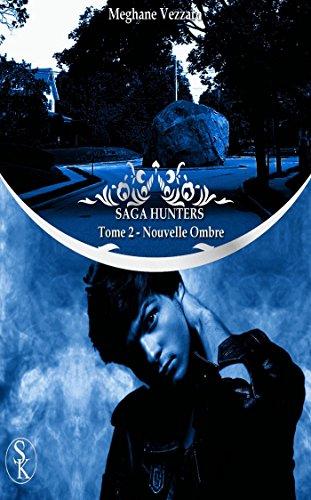 Saga Hunters 2 : Nouvelle ombre par Meghane Vezzaro