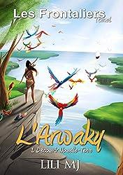 L'Arwaky 1: Découvrir Nouvelle-Terre (Les Frontaliers)