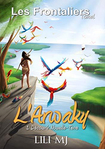 Couverture du livre L'Arwaky 1: Découvrir Nouvelle-Terre (Les Frontaliers)