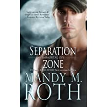 Separation Zone (Immortal Ops) by Mandy M. Roth (2015-03-31)