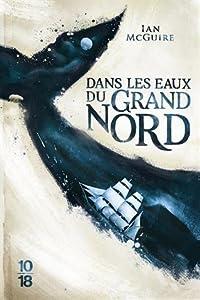 vignette de 'Dans les eaux du Grand Nord (Ian McGuire)'
