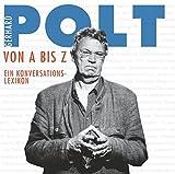 Gerhard Polt 'Gerhard Polt von A bis Z: Ein Konversationslexikon'