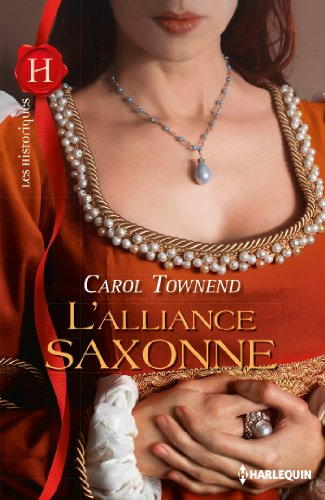 L'alliance saxonne : T1 - Conquêtes saxonnes par Carol Townend
