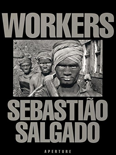 SALGADO SEBASTIAO, [not]  WORKERS (Hb): Archaeology of the Industrial Age