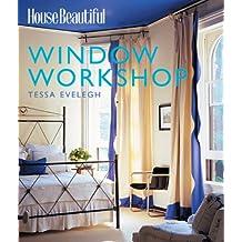 Window Workshop (House Beautiful Series)