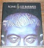 Rome et les Barbares, La Naissance d'un Nouveau Monde - Catalogue de l'Exposition de Venise