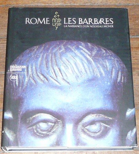 Rome et les Barbares, La Naissance d'un Nouveau Monde - Catalogue de l'Exposition de Venise par Pierre Cosme