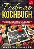 Fodmap Kochbuch: Die Fodmap Diät - 155 leckere Rezepte für einen gesunden Darm die Ihr Leben verbessern. Gesünder kochen mit der Reizdarm Ernährung - Martina Gerner