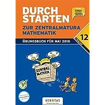 Durchstarten - Zur Zentralmatura - Neubearbeitung 2018: Mathematik: AHS. Übungsbuch mit Lösungen