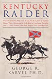 Kentucky Raider: Private Commodore Perry Snell, CSA, and the Capture of General Edward Henry Hobson and His Order Book at Cynthiana, Kentucky, June ... General John Hunt Morgan's Last Kentucky Raid