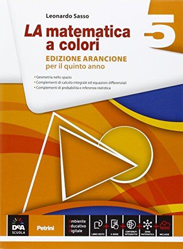 La matematica a colori. Ediz. arancione. Per le Scuole superiori: 5