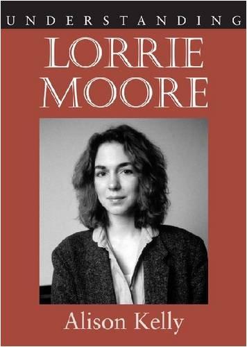 understanding-lorrie-moore-understanding-contemporary-american-literature