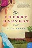 The Cherry Harvest: A Novel by Lucy Sanna front cover