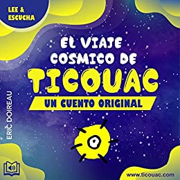 El viaje cosmico de Ticouac: Ebook + Audio MP3 eBook: Doireau ...