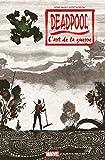 DEADPOOL - L ART DE LA GUERRE