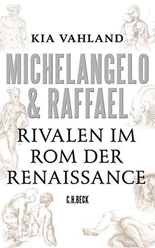 Michelangelo & Raffael: Rivalen im Rom der Renaissance