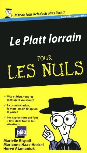 Le Platt lorrain Guide de conversation Pour les Nu...
