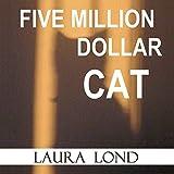 Five Million Dollar Cat: A Novella