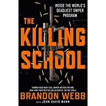 The Killing School: Inside the World's Deadliest Sniper Program (English Edition)