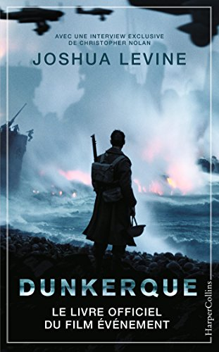 Dunkerque: Le livre officiel du film vnement de Christopher Nolan