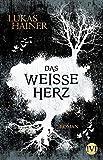 Das weiße Herz: Roman (Das dunkle Herz, Band 2)