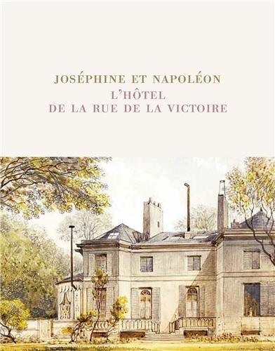 Josphine et Napolon : L'htel de la rue de la Victoire