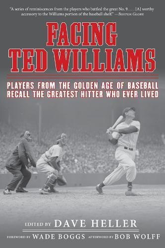 Lifes Golden Baseball (Facing Ted Williams: Players from the Golden Age of Baseball Recall the Greatest Hitter Who Ever Lived)