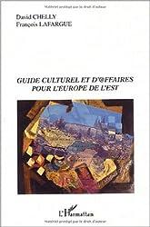 Guide culturel et d'@ffaires pour l'Europe de l'Est