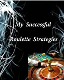 Roulette Strategies (English Edition)
