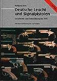 Deutsche Leucht- und Signalpistolen.Geschichte und Entwicklung bis 1945 - Wolfgang Kern