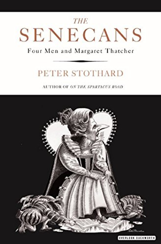 The Senecans: Four Men and Margaret Thatcher