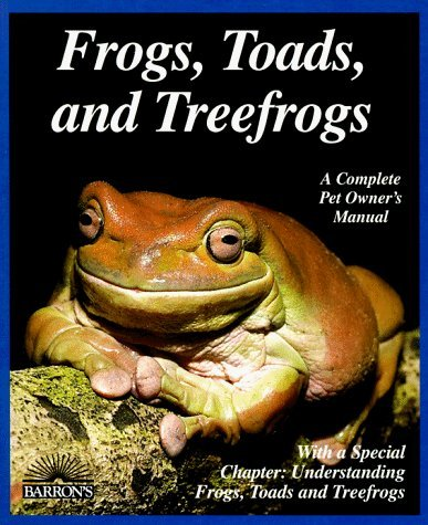 Frogs, Toads and Treefrogs: Everything About Selection, Care, Nutrition, Breeding and Behavior (Complete Pet Owner's Manual) by Richard Bartlett (26-Apr-1996) Paperback par Richard Bartlett