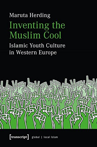 inventing-the-muslim-cool-islamic-youth-culture-in-western-europe-globaler-lokaler-islam