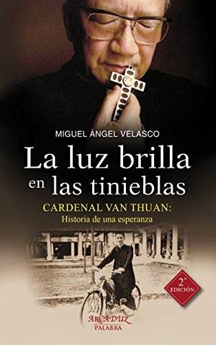 La luz brilla tinieblas: Cardenal Van Thuan: Historia