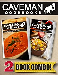 Paleo Indian Recipes and Paleo Slow Cooker Recipes: 2 Book Combo (Caveman Cookbooks) (English Edition)