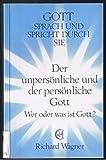 Der unpersönliche und der persönliche Gott. Wer oder was ist Gott? - Richard Wagner